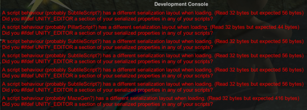 A script behaviour has a different serialization layout when loading. (Read 32 bytes but expected 56 bytes) Did you #ifdef UNITY_EDITOR a section of your serialized properties in any of your scripts?